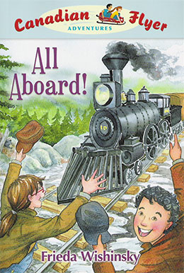 cover of Canadian Flyer Adventure #9 ALL ABOARD! by Frieda Wishinsky