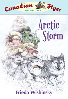 cover of Canadian Flyer Adventure #16 ARCTIC STORM by Frieda Wishinsky
