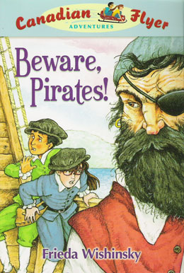 cover of Canadian Flyer Adventure #1 BEWARE, PIRATES! by Frieda Wishinsky