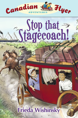 cover of Canadian Flyer Adventure #13 STOP THAT STAGECOACH! by Frieda Wishinsky
