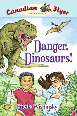cover of Canadian Flyer Adventure #2 DANGER, DINOSAURS! by Frieda Wishinsky