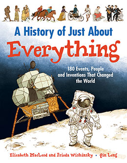 cover of A HISTORY OF JUST ABOUT EVERYTHING by Frieda Wishinsky