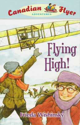 cover of Canadian Flyer Adventure #5 FLYING HIGH! by Frieda Wishinsky
