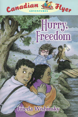 cover of Canadian Flyer Adventure #7 HURRY, FREEDOM! by Frieda Wishinsky