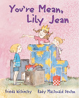 cover of YOU'RE MEAN, LILY JEAN by Frieda Wishinsky