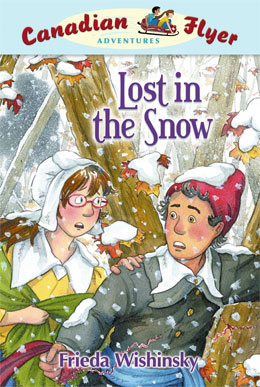 cover of Canadian Flyer Adventure #10 LOST IN THE SNOW by Frieda Wishinsky