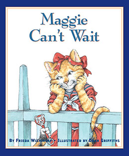 cover of MAGGIE CAN'T WAIT by Frieda Wishinsky