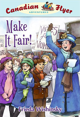 cover of Canadian Flyer Adventure #15  MAKE IT FAIR by Frieda Wishinsky