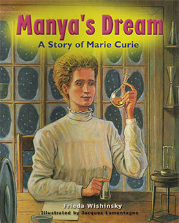 cover of MANYA'S DREAM: A STORY OF MARIE CURIE by Frieda Wishinsky
