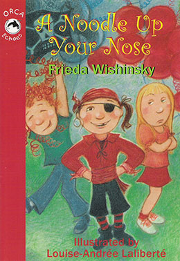 cover of A NOODLE UP YOUR NOSE by Frieda Wishinsky