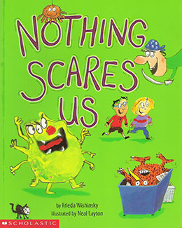 cover of NOTHING SCARES US by Frieda Wishinsky