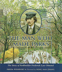 cover of THE MAN WHO MADE PARKS by Frieda Wishinsky