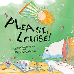 cover of PLEASE, LOUISE! by Frieda Wishinsky