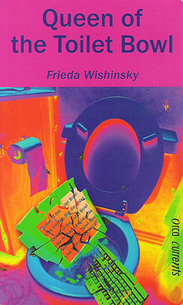 cover of QUEEN OF THE TOILET BOWL by Frieda Wishinsky