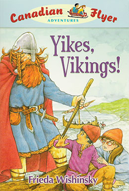 cover of Canadian Flyer Adventure #4 YIKES, VIKINGS! by Frieda Wishinsky