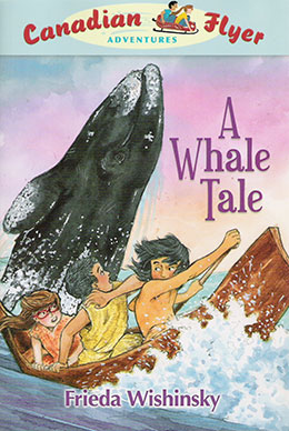 cover of Canadian Flyer Adventure #8 A WHALE TALE by Frieda Wishinsky